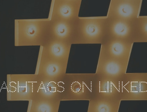 The Use of LinkedIn Hashtags for Greater Reach